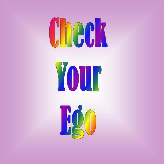 Check your ego